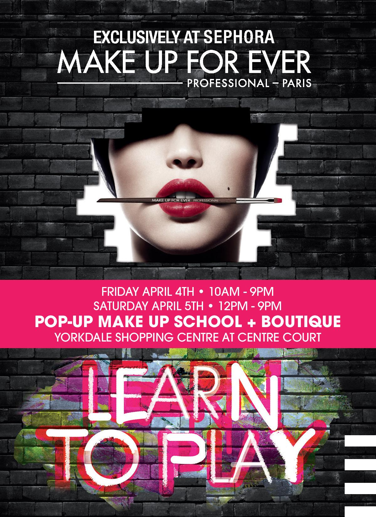 Learn to Play with MAKE UP FOR EVER at Yorkdale Shopping Centre (April 4-5)