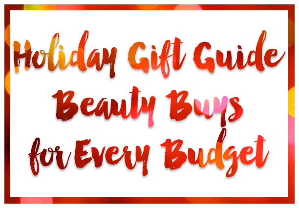 Holiday Gift Guide 2015 | Beauty Buys for Every Budget