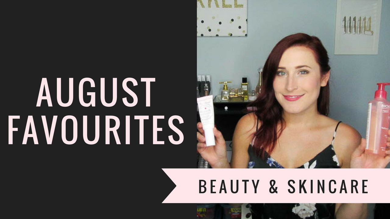 August 2017 Beauty & Skincare Favourites